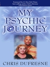 My Psychic Journey (eBook): How to be More Psychic